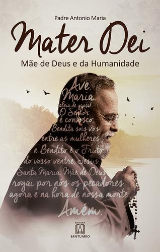 MATER DEI - MAE DE DEUS E DA HUMANIDADE