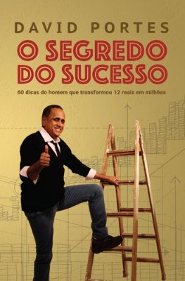 SEGREDO DO SUCESSO, O -