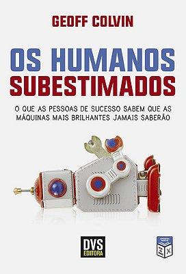 HUMANOS SUBESTIMADOS, OS