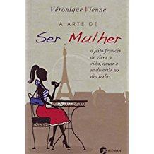 ARTE DE SER MULHER, A
