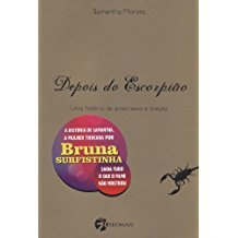 DEPOIS DO ESCORPIAO - UMA HIST. AMOR, SEXO TRAICAO