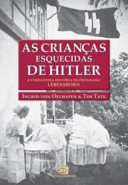 CRIANCAS ESQUECIDAS DE HITLER, AS