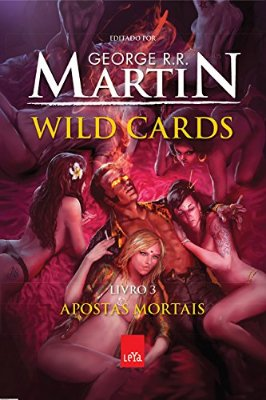 WILD CARDS - VOL.3 - APOSTAS MORTAIS