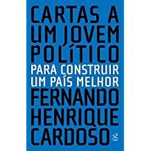 CARTAS A UM JOVEM POLITICO - PARA CONSTRUIR UMA PAIS MELHOR