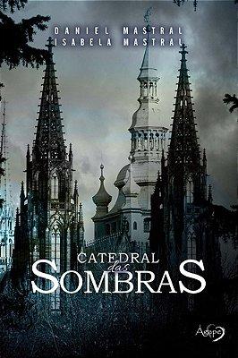 CATEDRAL DAS SOMBRAS - SOMBRA SOBRE A LUZ
