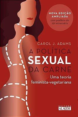 POLITICA SEXUAL DA CARNE, A