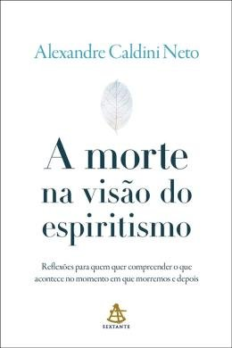 MORTE NA VISAO DO ESPIRITISMO, A