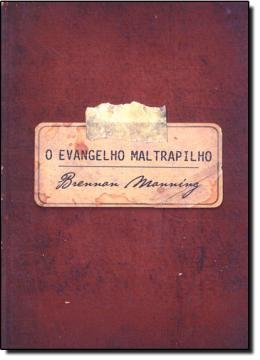 EVANGELHO MALTRAPILHO,O