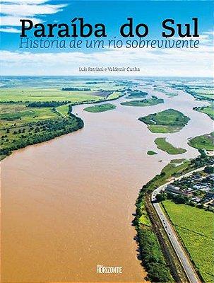 PARAIBA DO SUL - HISTORIA DE UM RIO SOBREVIVENTE