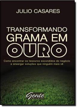 TRANSFORMANDO GRAMA EM OURO