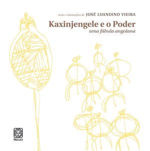 Kaxinjengele e o Poder - uma Fábula Angolana