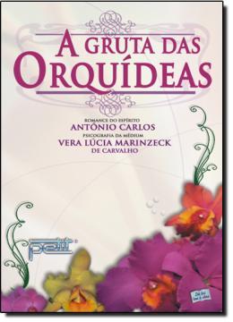 GRUTA DAS ORQUIDEAS, A