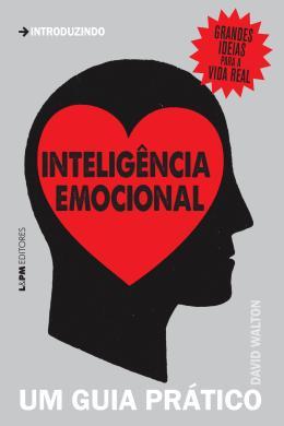 INTELIGENCIA EMOCIONAL - UM GUIA PRATICO - CONV.NC