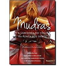 MUDRAS - A SABEDORIA DO YOGA NA PONTA DOS DEDOS