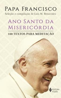 ANO SANTO DA MISERICORDIA - 100 TEXTOS PARA MEDITACAO