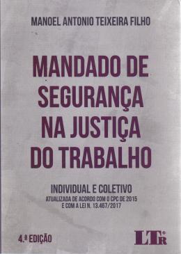 MANDADO DE SEGURANCA NA JUSTICA TRABALHO -04ED/17