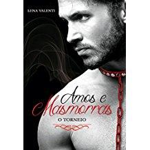 AMOS E MASMORRAS - VOL. II - O TORNEIO