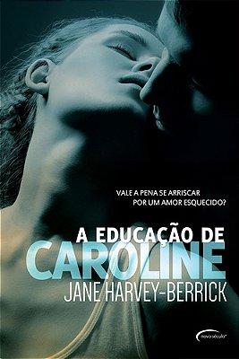 EDUCACAO DE CAROLINE, A