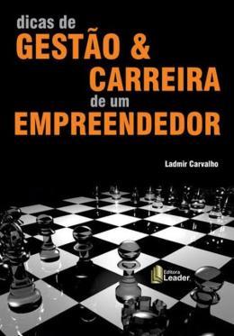 DICAS DE GESTAO E CARREIRA DE UM EMPREENDEDOR