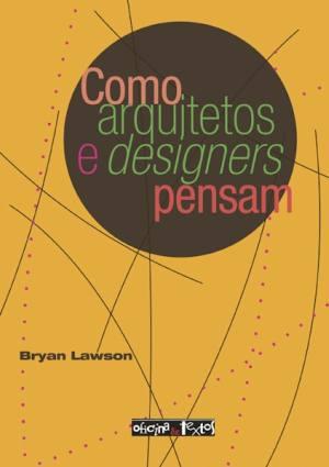COMO ARQUITETOS E DESIGNERS PENSAM