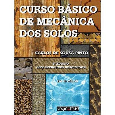 CURSO BASICO DE MECANICA DOS SOLOS 3ª Ed. - REIMPRESSÃO