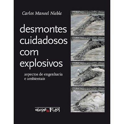 Desmontes Cuidadosos com Explosivos Aspectos de Engenharia e Ambientais