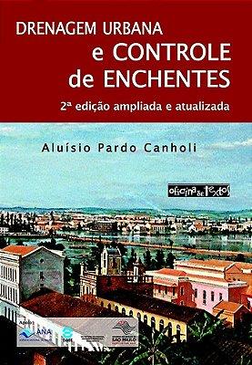 DRENAGEM URBANA E CONTROLE DE ENCHENTES 2º ed. - AMPLIADA E ATUALIZADA