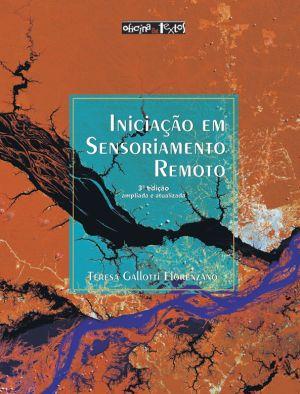 INICIAÇÃO EM SENSORIAMENTO REM. 3ª Edição Ampliada e Atualizada.