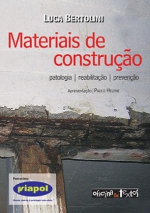 MATERIAIS DE CONSTRUCAO - PATOLOGIA, REABILITACAO E PREVENCAO