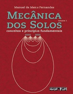 MECANICA DOS SOLOS - CONCEITOS E PRINCIPIOS FUNDAMENTAIS - VOL. 1