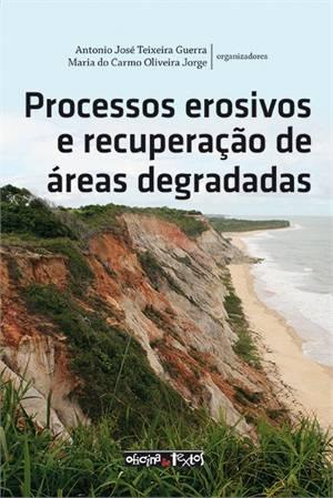 PROCESSOS EROSIVOS E RECUPERACAO DE AREAS DEGRADADAS