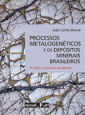 PROCESSOS METALOGENETICOS E OS DEPOSITOS MINERAIS BRASILEIROS