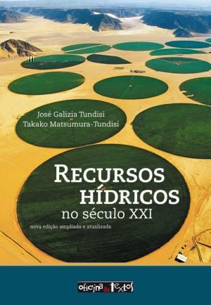 RECURSOS HIDRICOS NO SECULO XXI - Nova Edição Ampliada e Atualizada