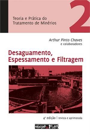 TEORIA E PRATICA DO TRATAMENTO DE MINERIOS - - VOL. 2 - DESAGUAMENTO, ESPES