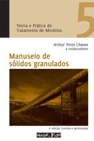 TEORIA E PRATICA DO TRATAMENTO DE MINERIOS - MANUSEIO DE SOLIDOS GRANULADOS