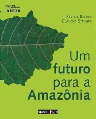 UM FUTURO PARA A AMAZÔNIA