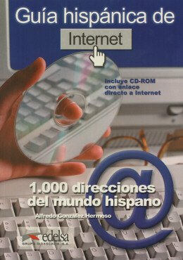 GUIA HISPANICA DE INTERNET INCLUYE CD-ROM