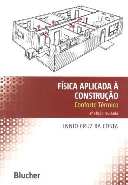 FISICA APLICADA A CONSTRUCAO - CONFORTO TERMICO - 4ª EDICAO