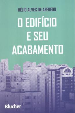 EDIFICIO E SEU ACABAMENTO, O
