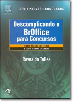 DESCOMPLICANDO O BROFFICE PARA CONCURSOS - 2º EDICAO