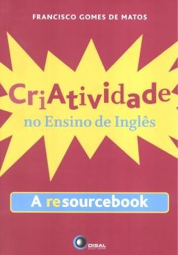 CRIATIVIDADE NO ENSINO DE INGLES - A RESOURCEBOOK