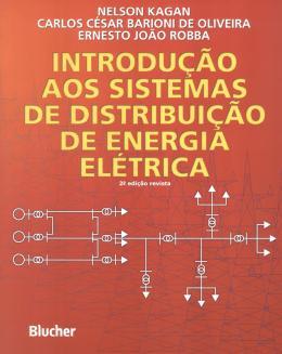 INTRODUCAO AOS SISTEMAS DE DISTRIBUICAO DE ENERGIA ELETRICA - 2ª EDICAO
