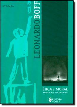 ETICA E MORAL - A BUSCA DOS FUNDAMENTOS
