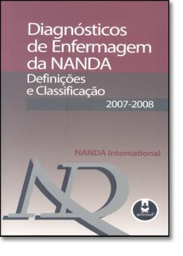 DIAGNOSTICOS DE ENFERMAGEM DA NANDA - DEFINICOES E CLASSIFICACAO 2007-2008