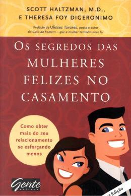 SEGREDOS DAS MULHERES FELIZES NO CASAMENTO - 2ª ED