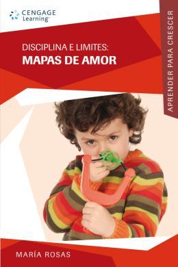 DISCIPLINA E LIMITES: MAPAS DE AMOR