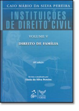 INSTITUICOES DE DIREITO CIVIL - VOL. V - DIREITO DE FAMILIA - 18ª EDICAO