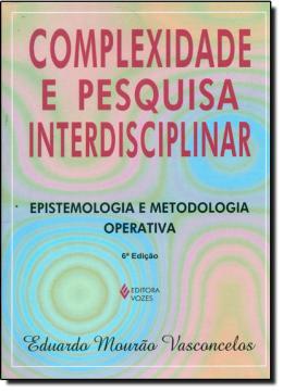 COMPLEXIDADE E PESQUISA INTERDISCIPLINAR - EPISTEMOLOGIA E METODOLOGIA OPER
