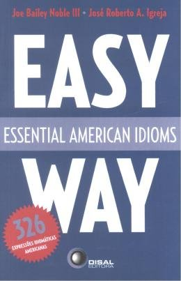 ESSENTIAL AMERICAN IDIOMS - EASY WAY