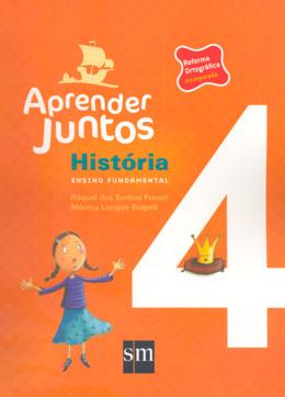 APRENDER JUNTOS - HISTORIA - 4º ANO - 3ª ED